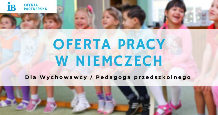 Oferta pracy w Niemczech dla wychowawcy / pedagoga przedszkolnego / Oferta partnerska