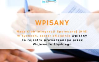 Klub Integracji Społecznej (KIS) w Tychach, utworzony przez Internationaler Bund Polska został oficjalnie wpisany do rejestru prowadzonego przez Wojewodę Śląskiego.
