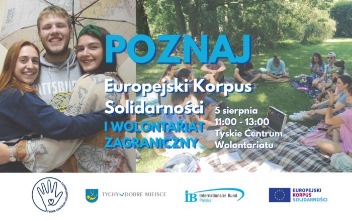 Spotkanie - Poznaj Europejski Korpus Solidarności i wolontariat zagraniczny - 5 sierpnia godz. 11-13 Tyskie Centrum Wolontariatu