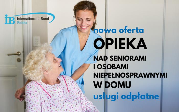 OPIEKA NAD SENIORAMI I OSOBAMI NIEPEŁNOSPRAWNYMI W DOMU - fundacja Internationaler Bund Polska - oferta komercyjna