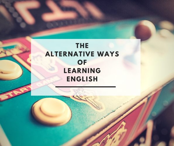 ALTERNATIVE WAYS OF LEARNING ENGLISH